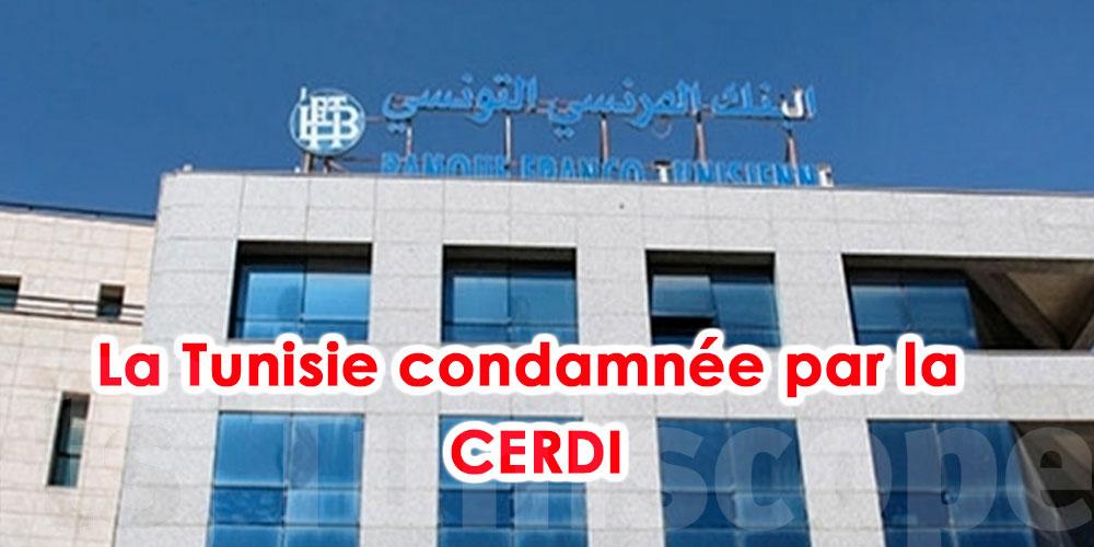 La Tunisie officiellement condamnée dans l'affaire BFT