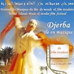 Festival des Musiques des îles du Monde et film insulaire à Djerba