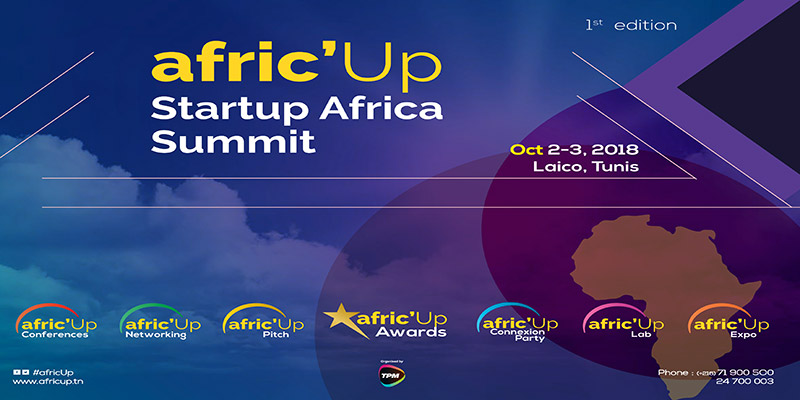 1ère édition d'afric'Up, The Startup Africa Summit : Oct 2-3, 2018 Laico, Tunis