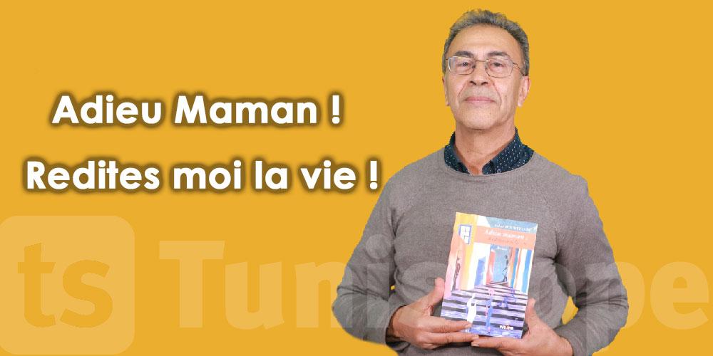 En vidéo : '' Adieu Maman'', Tahar Ben Meftah raconte son nouveu livre