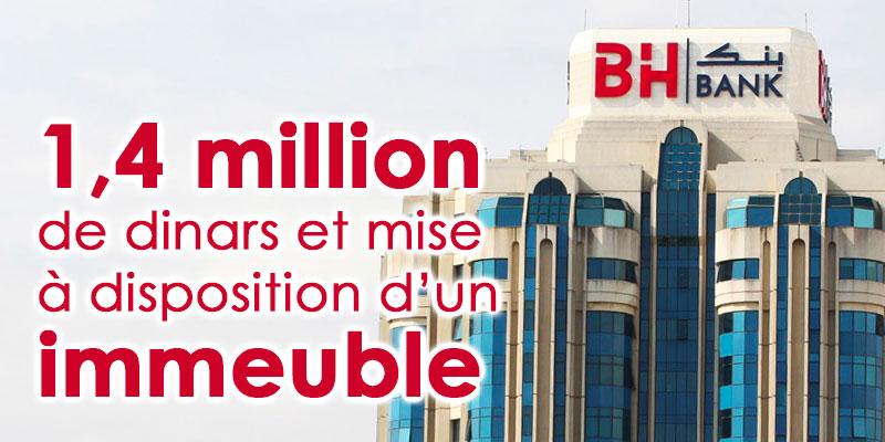 BH Bank offre 1,4 million de dinars et met à disposition un immeuble