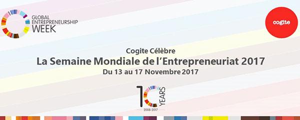 La Semaine Mondiale de l'Entrepreneuriat débarque à Cogite