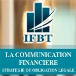 Conférence : La Communication Financière, stratégie ou obligation légale ce Mardi 20 mai 2014 à l'IACE