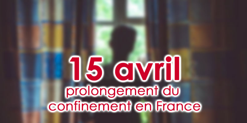 Confinement prolongé jusqu'au 15 avril en France