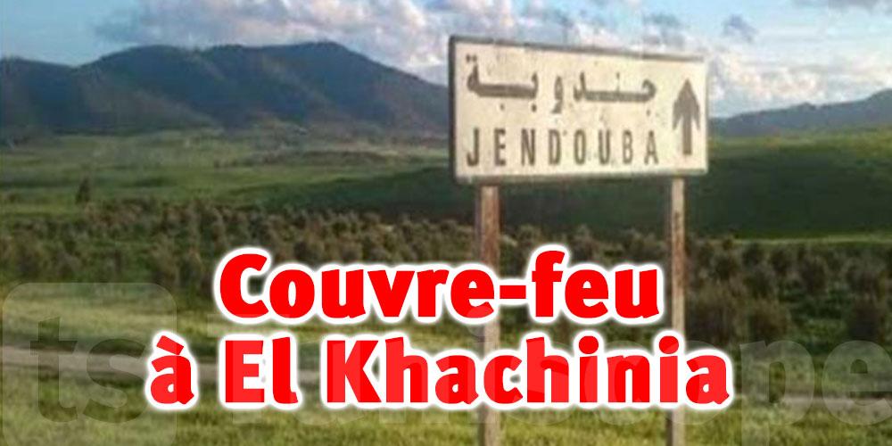 Un couvre-feu à partir d'aujourd'hui à El Khachinia