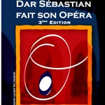 Dar Sébastien fait son opéra : la programme