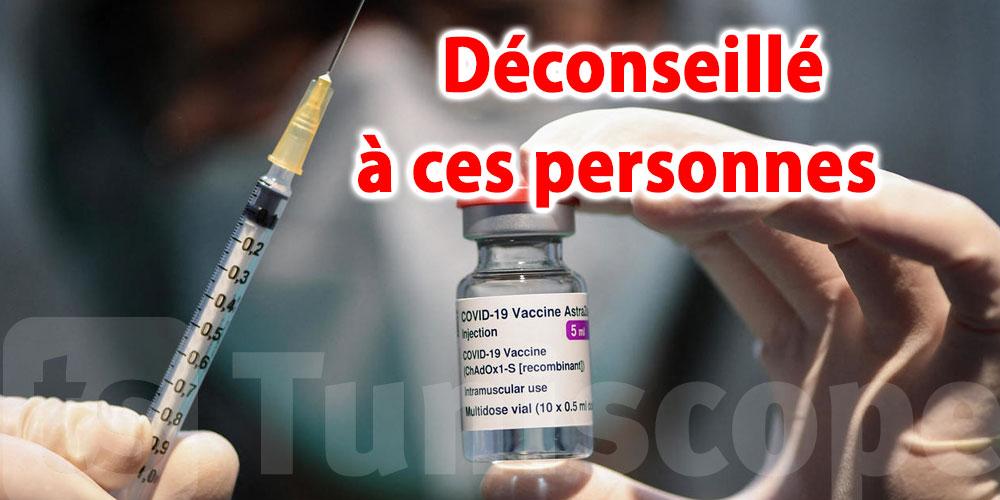 Le vaccin Astrazeneca déconseillé à ces personnes