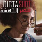 En vidéo : Dicta Shot : Un regard sur la société tunisienne au moment des soulèvements
