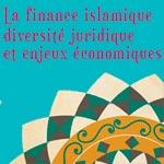 La Finance islamique : diversité juridique et enjeux économiques en débat ce 16 et 17 janvier