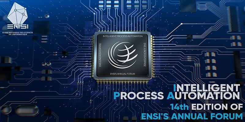 Le forum annuel de l'ENSI sous le thème :Intelligent process automation