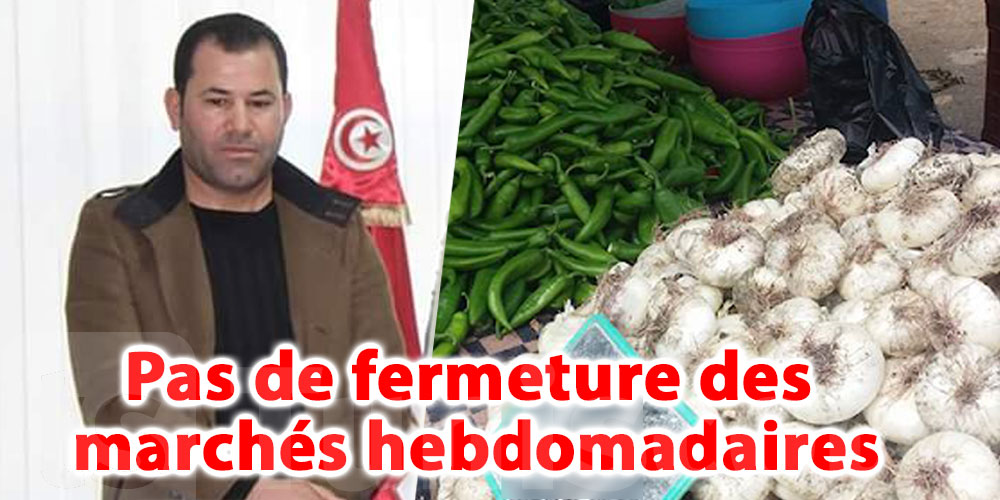 ''Pas de fermeture des marchés hebdomadaires à Lessouda''