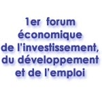Djerba : 1er forum économique de l'investissement, du développement et de l'emploi