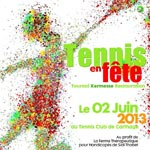 Tennis en fête : Tournoi, Kermesse, Restauration le 2 juin 2013 au tennis club de Carthage
