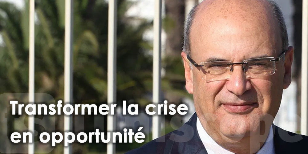Il faut transformer la crise en opportunité