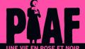 Piaf : une vie en rose et noir