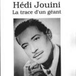 Biographie de Hédi Jouini : La trace d'un géant