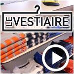 En vidéo : Tous les détails sur la boutique Le Vestiaire