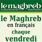 Le journal Le Maghreb en version française : Disponible à partir du 24 août