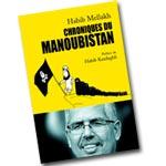 Chroniques du MANOUBISTAN, un nouveau livre de Habib Mellakh avec Habib Kazdaghli