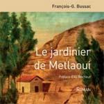 Rencontre littéraire avec François-Goerges Bussac - LE JARDINIER DE METLAOUI
