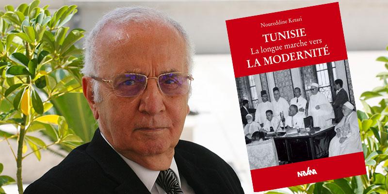 Vient de paraître : La Longue marche vers la modernité de Noureddine Ktari