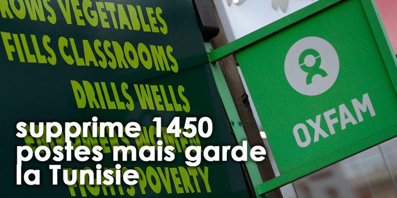 Oxfam ferme 18 bureaux dans le monde, supprime 1450 postes mais garde la Tunisie