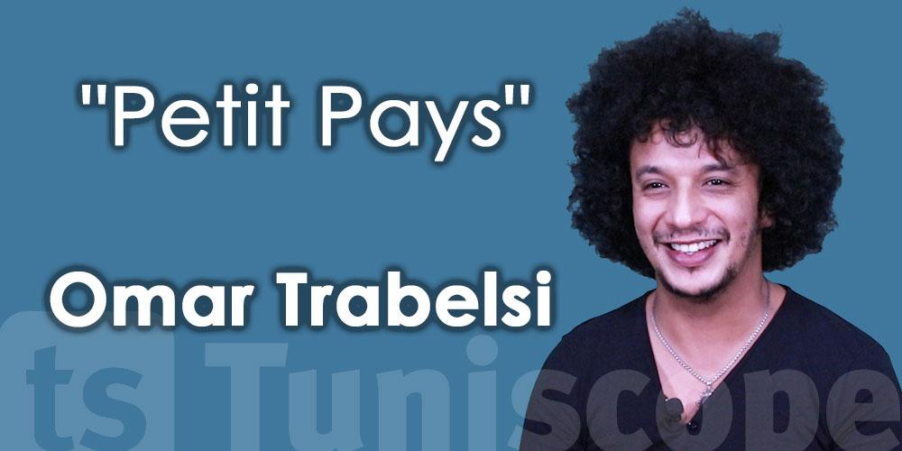 Les aventures de Omar Trabelsi avec son ''Petit pays''