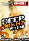 DEEP NIGHT BY DJ RAF SAM 8 MAI @ KILOMETRE 5 GAMMARTH