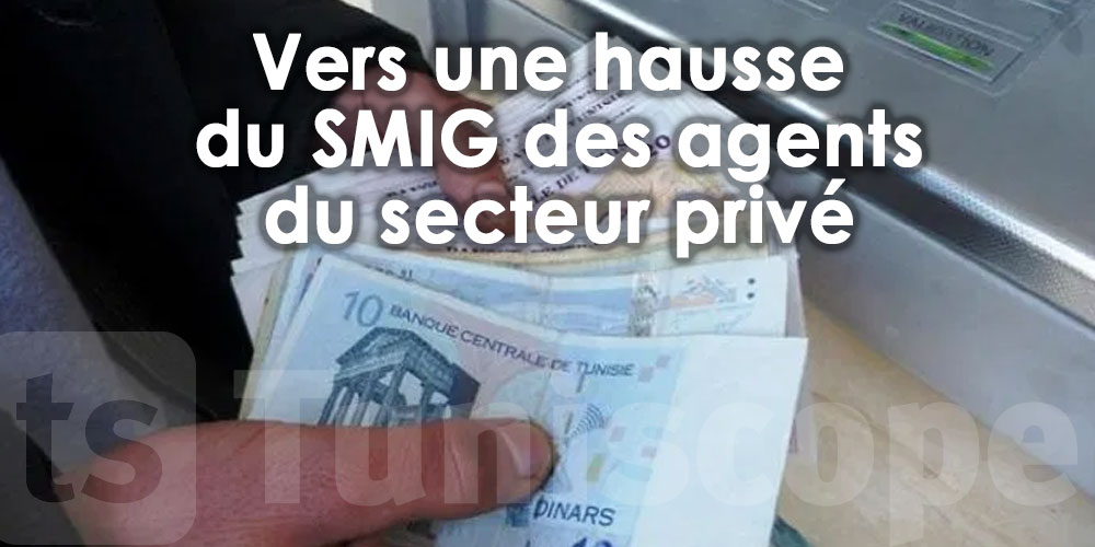 Il y aura une hausse du SMIG dans le secteur privé