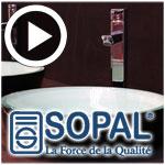 En vidéo : Tous les détails sur les équipements sanitaires SOPAL