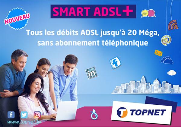 TOPNET lance le ''SMART ADSL +'' : L'accès internet sans abonnement téléphonique jusqu'à 20 Méga et en Facture Unique !