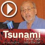 En vidéo : Fadhel Jaïbi présente son TSUNAMI à Carthage