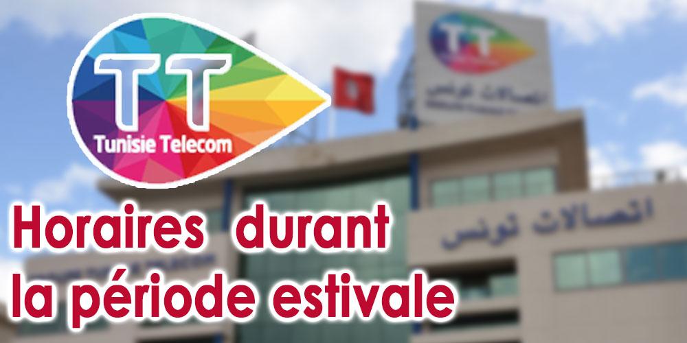 Horaires de Tunisie Telecom durant la période estivale