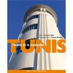 Parution d'un ouvrage d'art : Tunis, l'Orient de la modernité